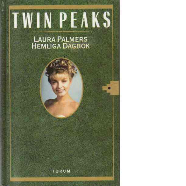 Twin Peaks : Laura Palmers hemliga dagbok - Lynch, Jennifer