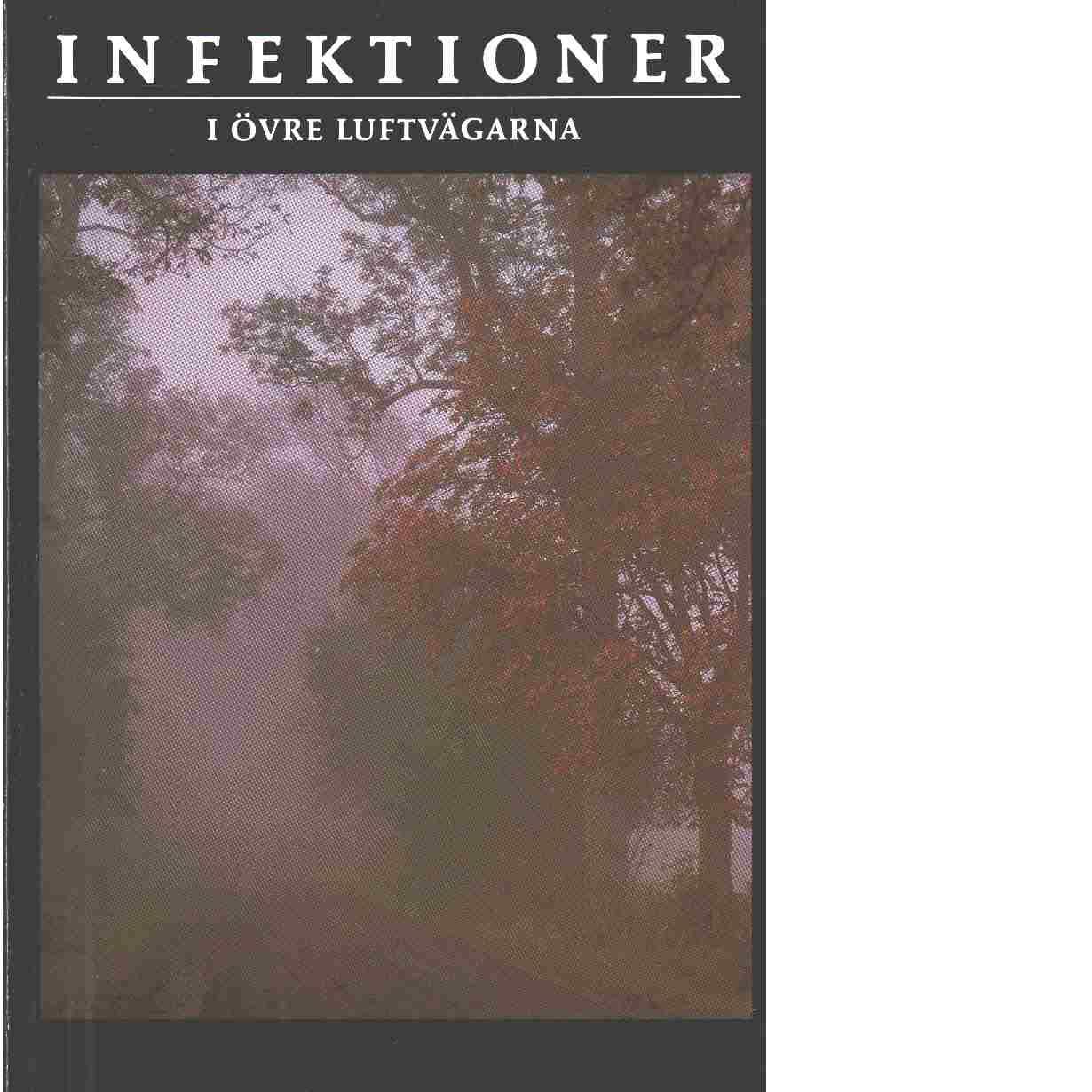 Infektioner i övre luftvägarna - Red. Bylander, Anita