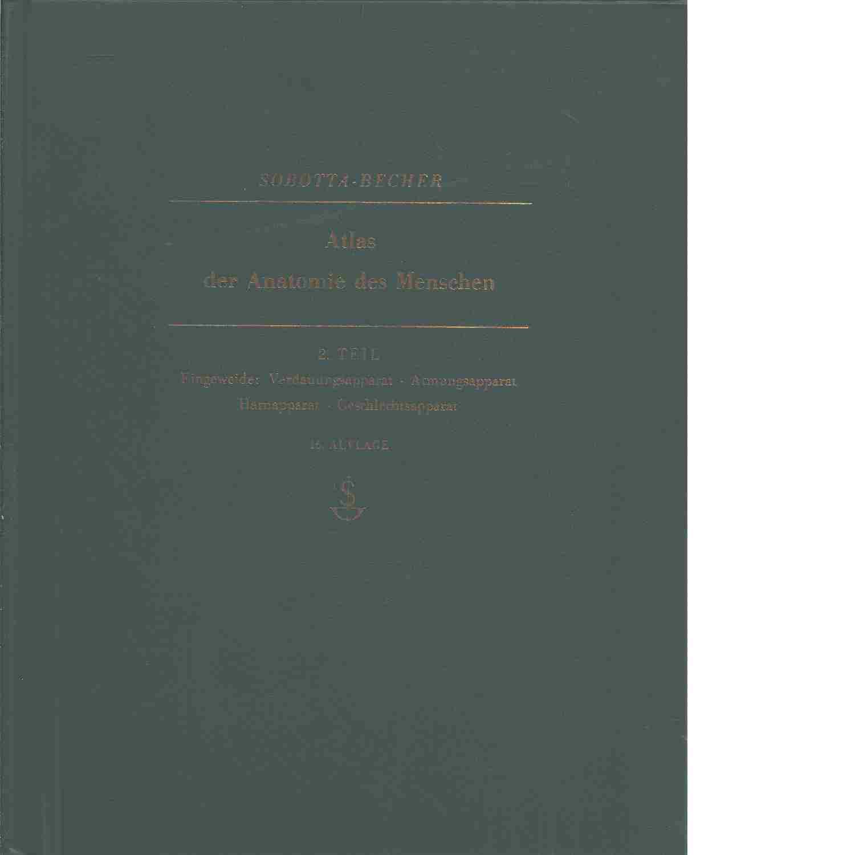 Atlas der Anatomie des Menschen 3 - Sobotta J. och Becher H.