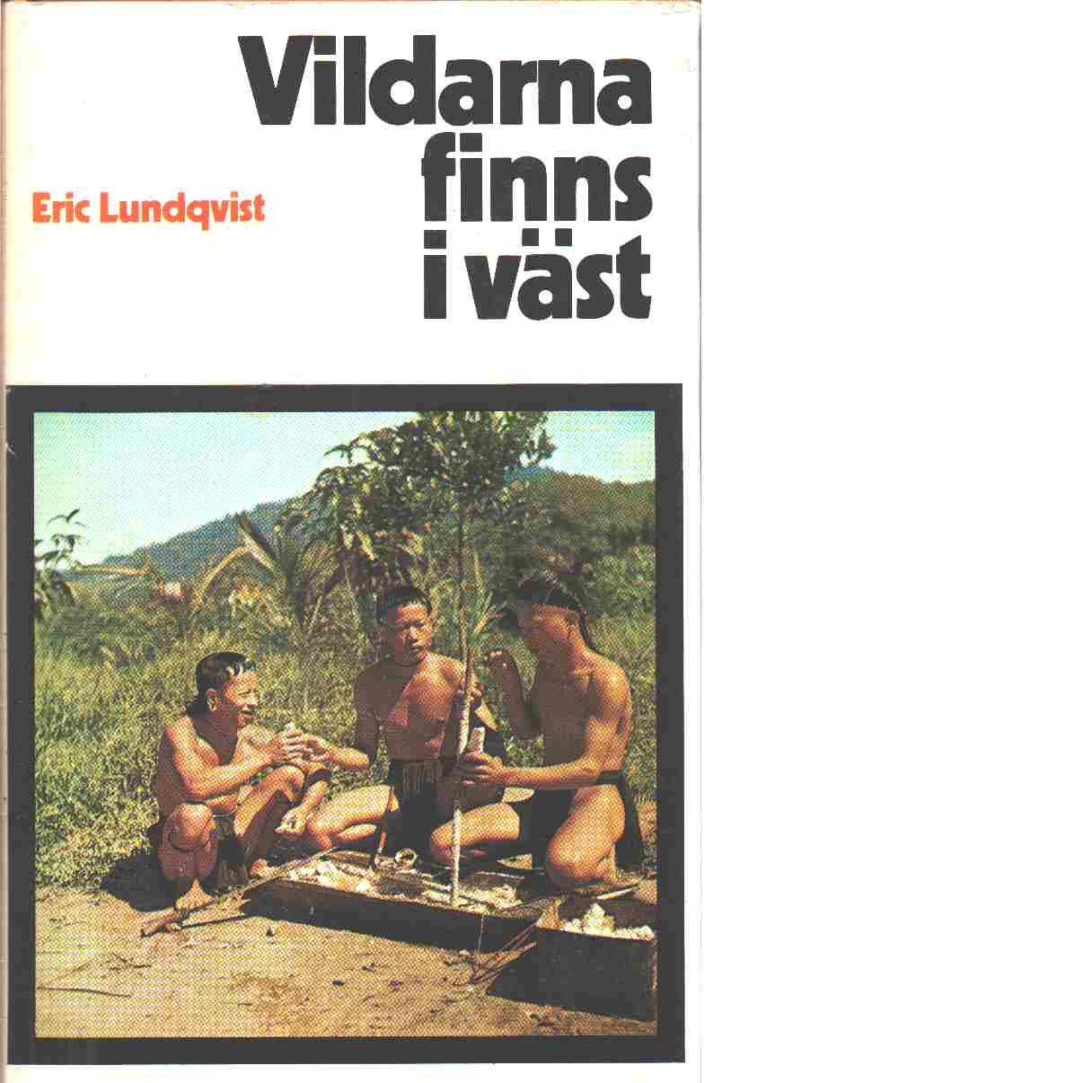 Vildarna finns i väst - Lundqvist, Eric