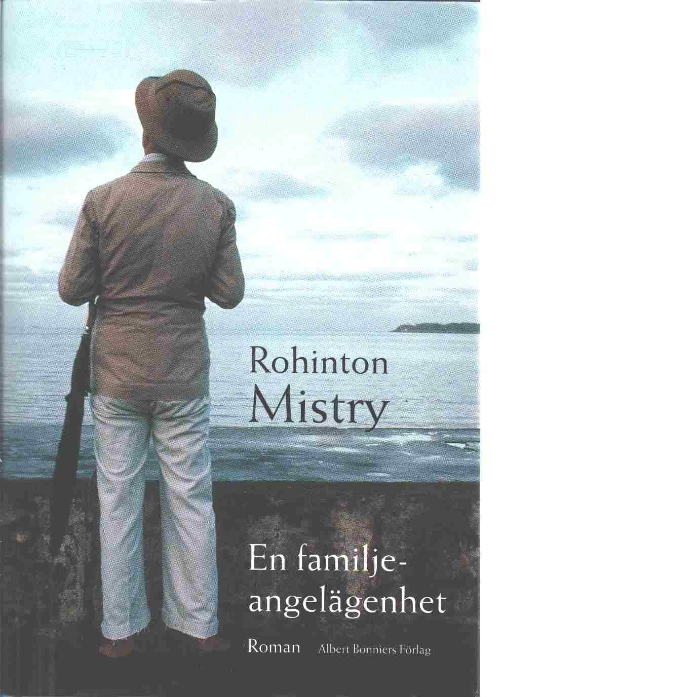 En familjeangelägenhet : roman - Mistry, Rohinton
