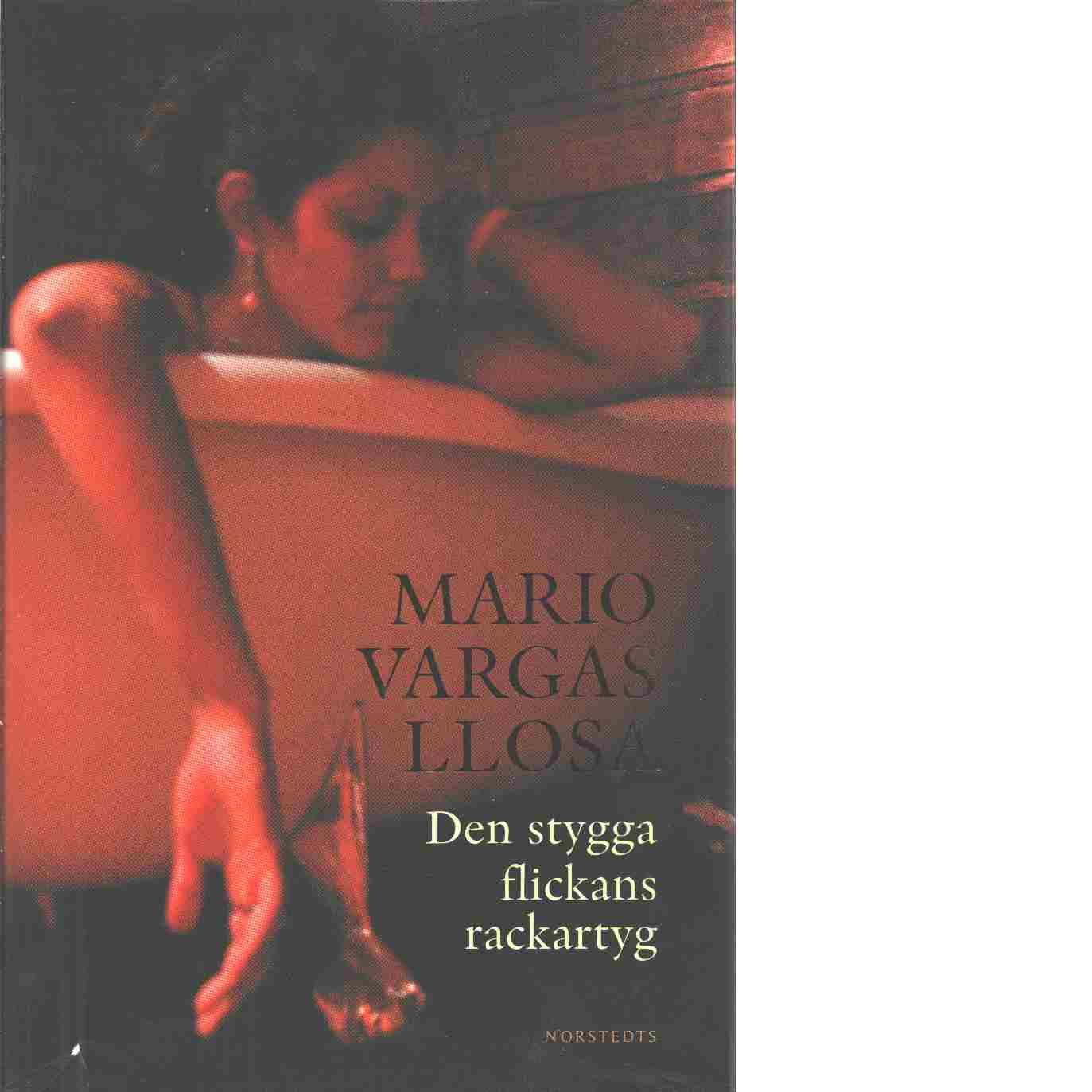 Den stygga flickans rackartyg - Vargas Llosa, Mario