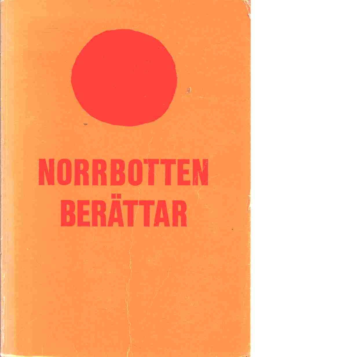 Norrbotten berättar - Red. Norrbottens bildningsförbund och Kommittén för television och radio i utbildningen