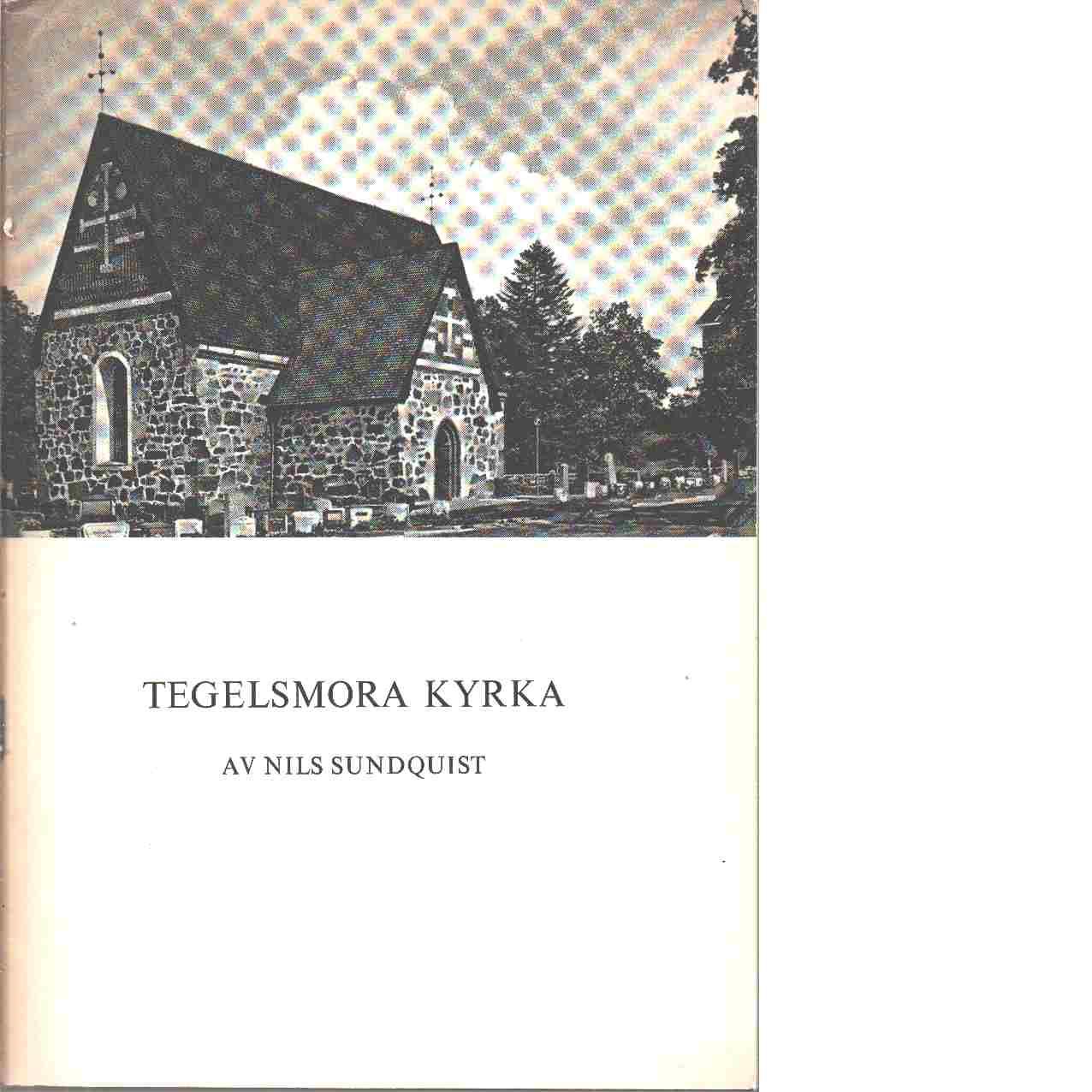 Tegelsmora kyrka. - Sundquist, Nils
