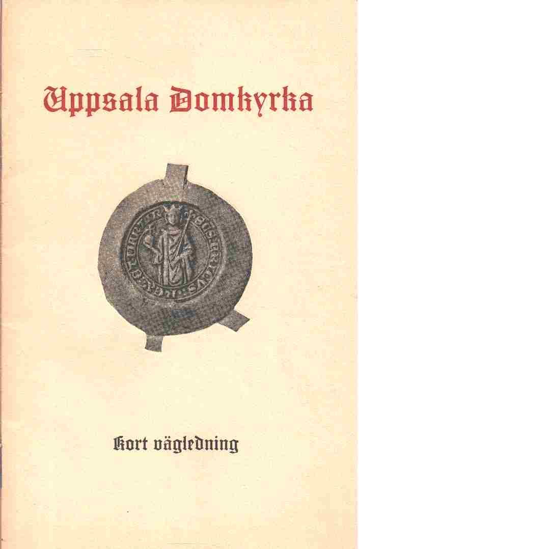 Uppsala domkyrka : kort vägledning - Åmark, Mats