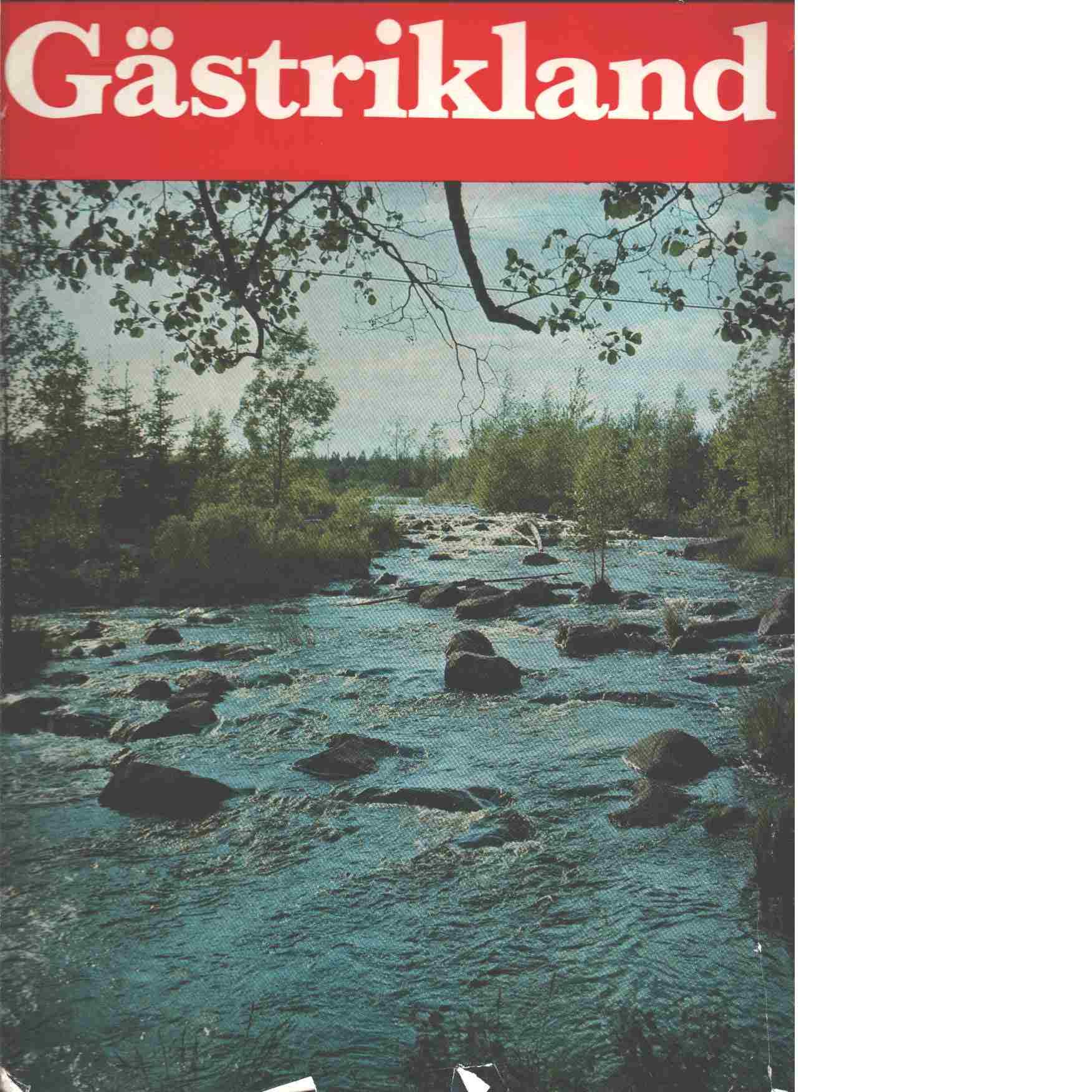 Gästrikland : [ett bildverk] - Red.Holmström, Richard och Svensson, S. Artur