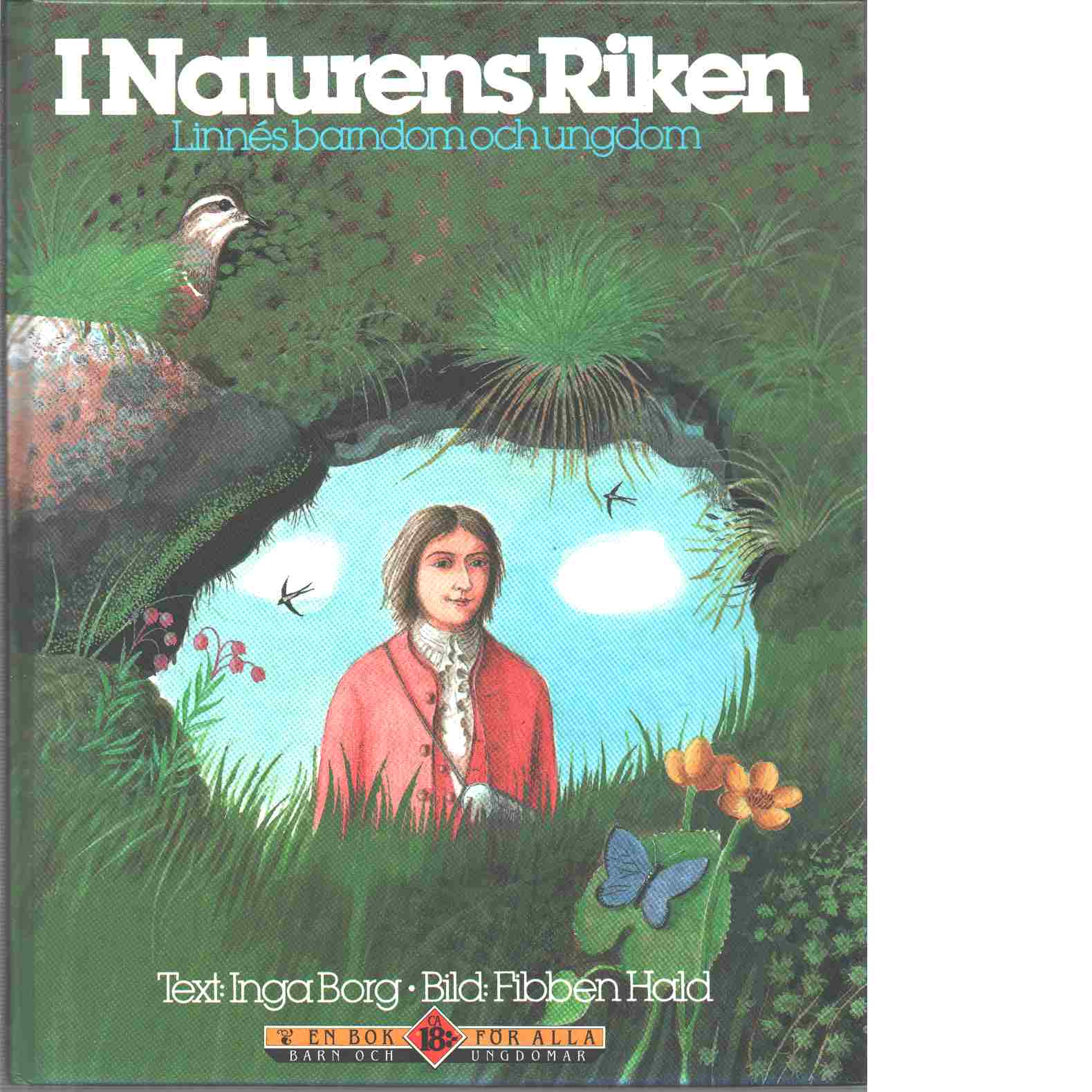 I naturens riken. Linnés barndom och ungdom - Borg, Inga och Hald, Fibben
