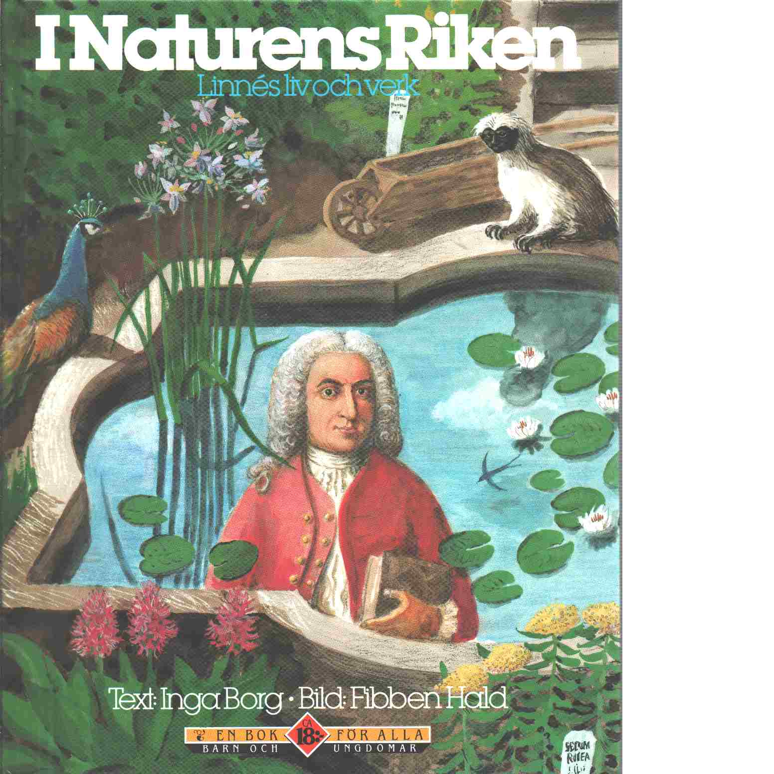 I naturens riken. Linnés liv och verk - Borg, Inga och Hald, Fibben