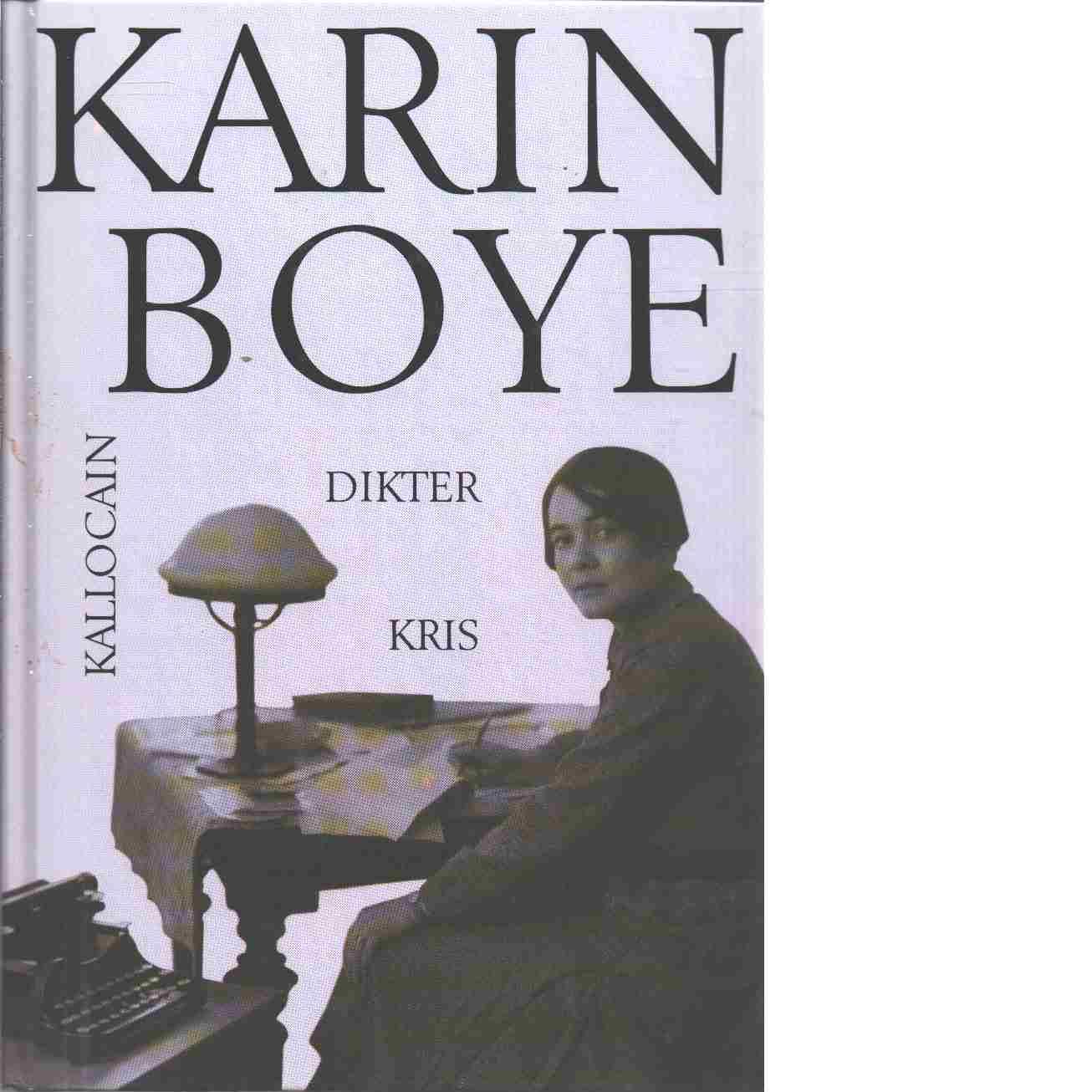 Dikter : Kallocain ; Kris - Boye, Karin