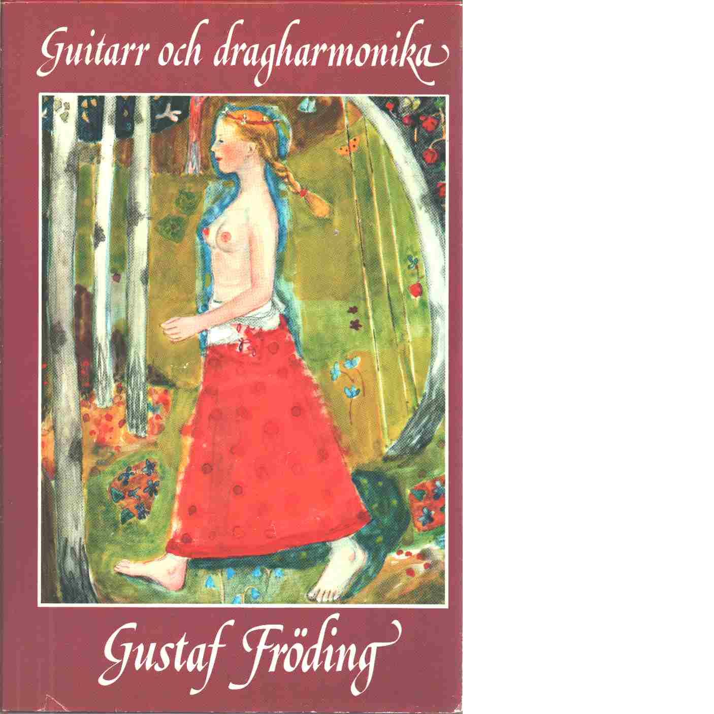 Guitarr och dragharmonika : mixtum pictum på vers - Fröding, Gustaf