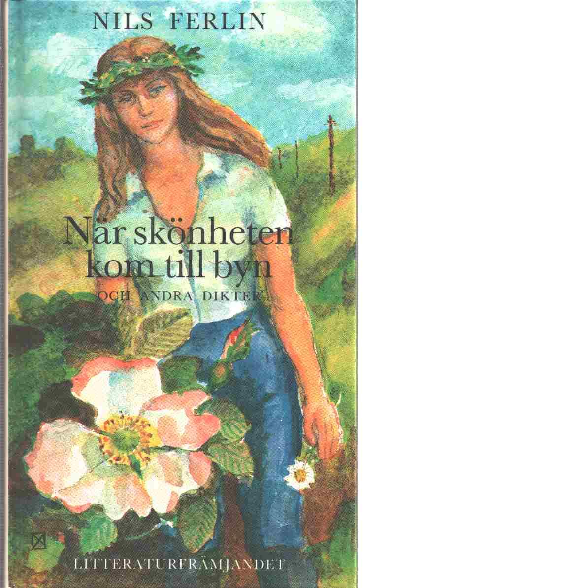 När skönheten kom till byn och andra dikter - Ferlin, Nils