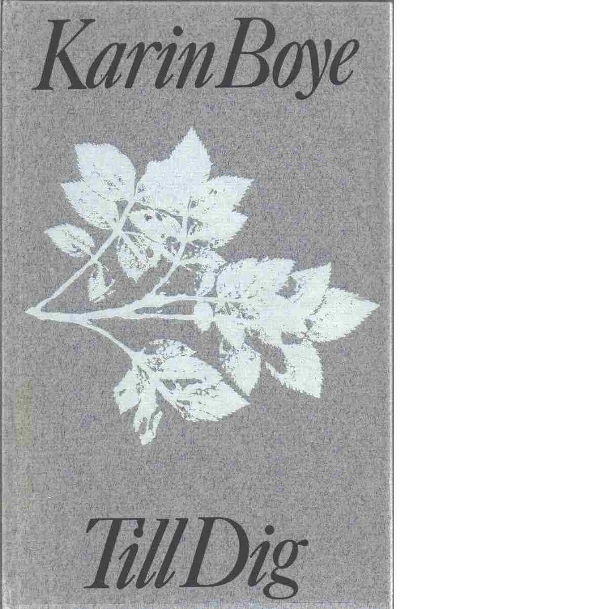 Till dig / Karin Boye - Boye, Karin