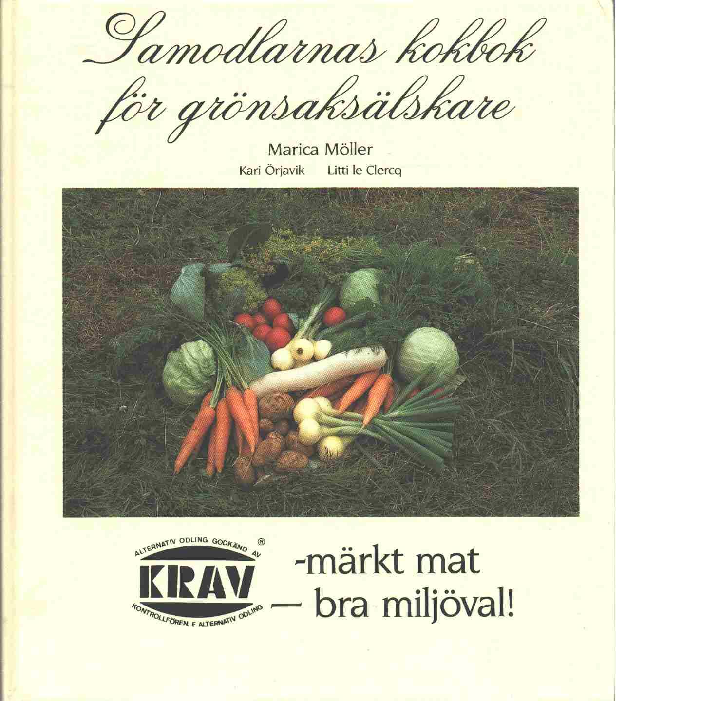 Samodlarnas kokbok för grönsaksälskare - Möller, Marica och Örjavik, Kari samt le Clercq, Litti