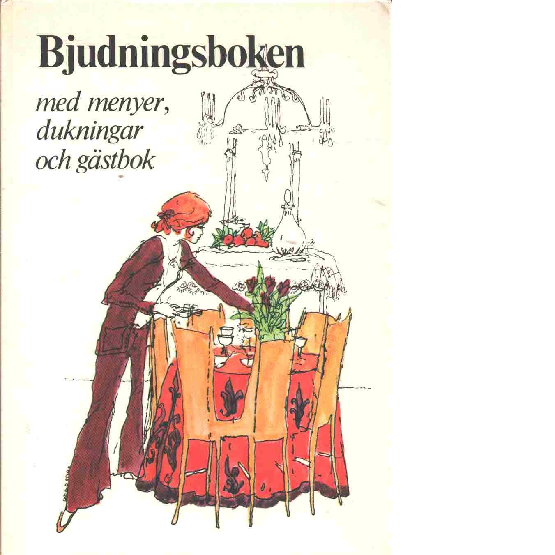 Bjudningsboken : [med menyer, dukningar och gästbok] - Red. Hemberg, Inga och Sensoli, Yvonne