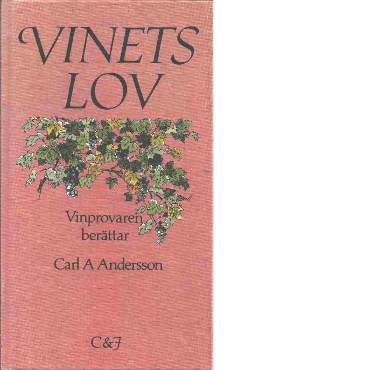 Vinets lov : vinprovaren berättar - Andersson, Carl A.,