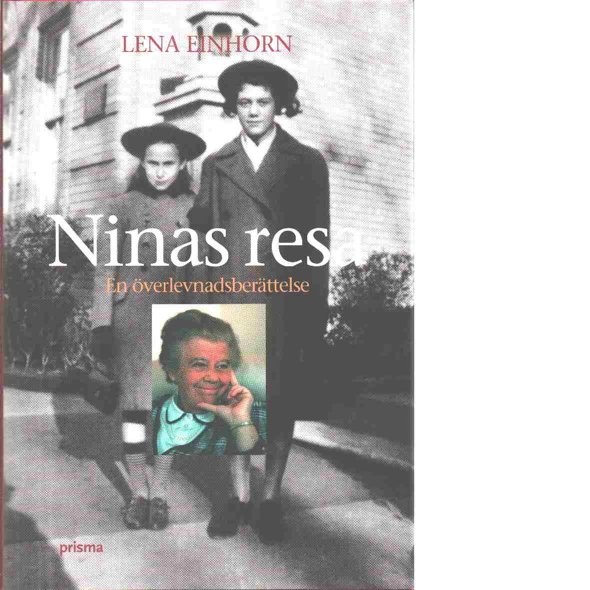 Ninas resa : en överlevnadsberättelse - Einhorn, Lena
