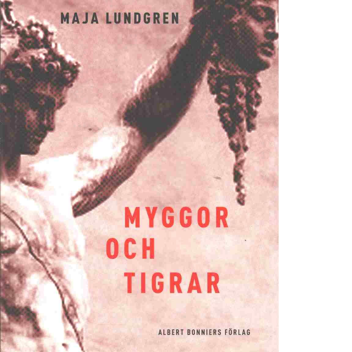 Myggor och tigrar - Lundgren, Maja