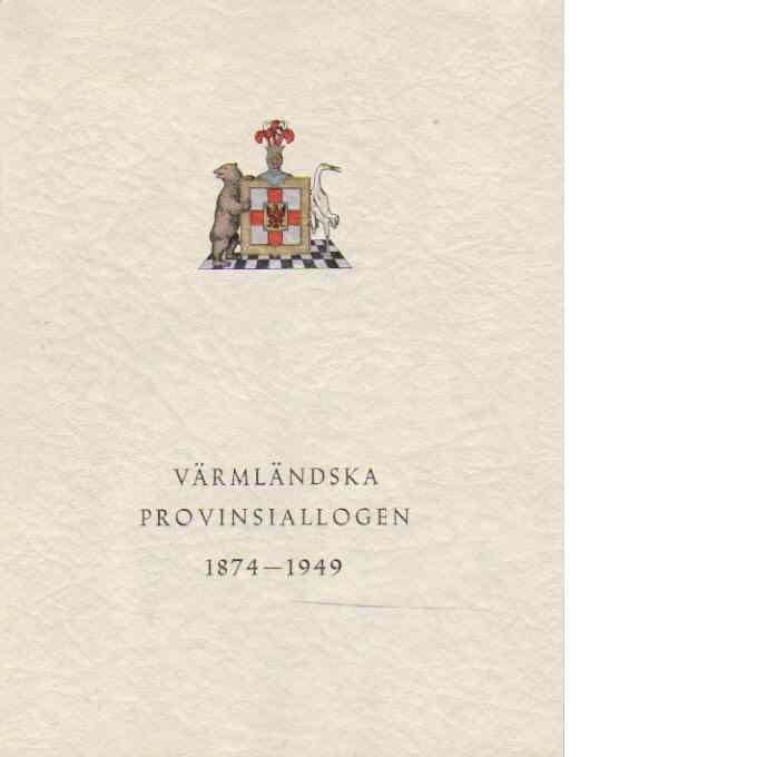 Värmländska provinsiallogen 1874 - 1949 - Karlén, John och Billman, Bror