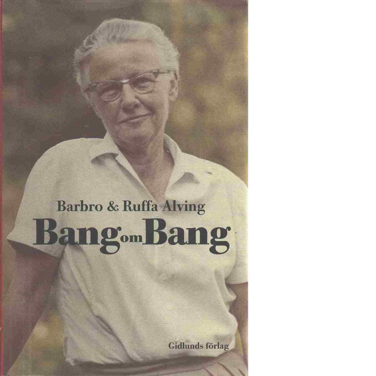 Bang om Bang : urval, inledningar och kommentarer av Ruffa Alving Olin - Alving, Barbro och Alving-Olin, Ruffa