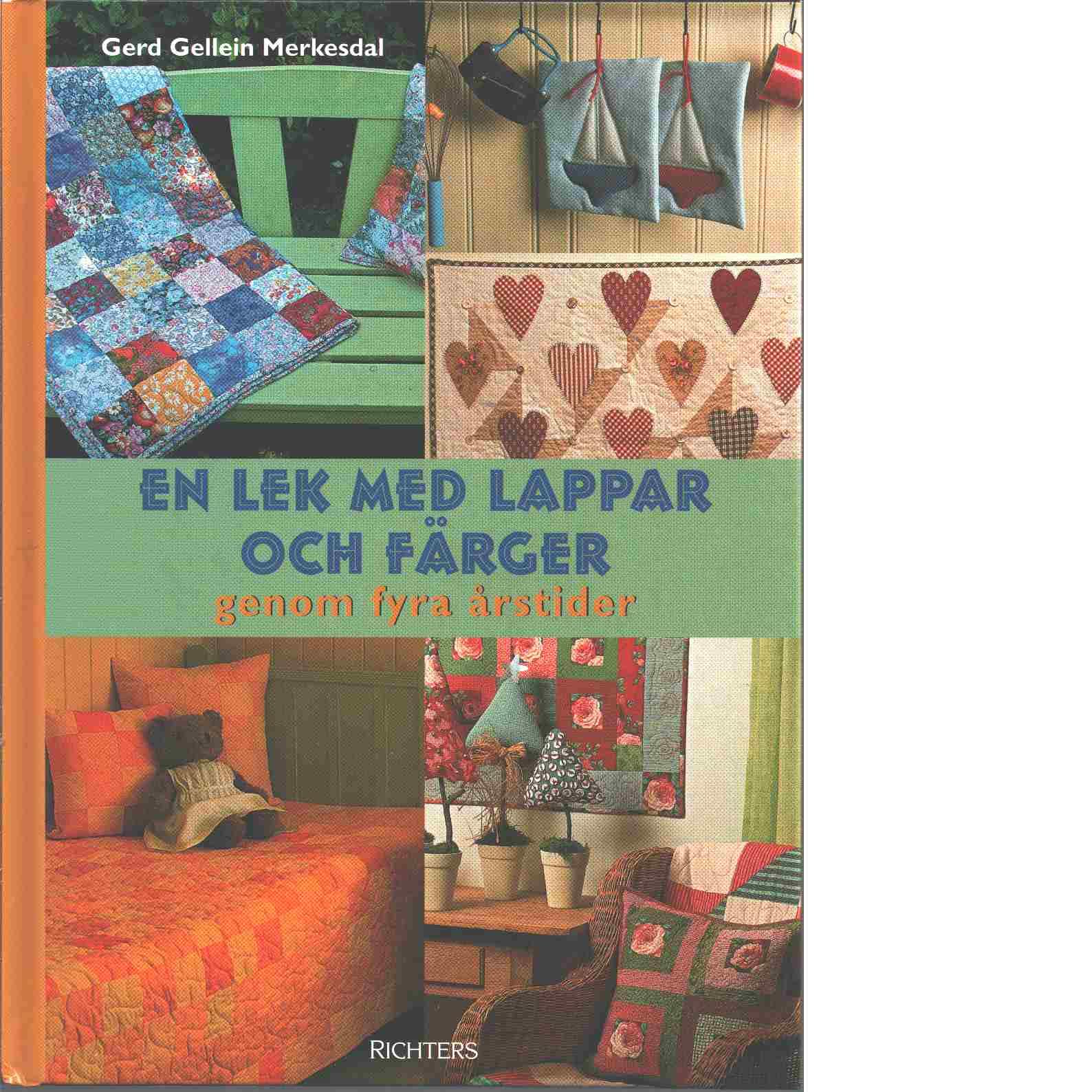 En lek med lappar och färger genom fyra årstider - Merkesdal, Gerd Gellein