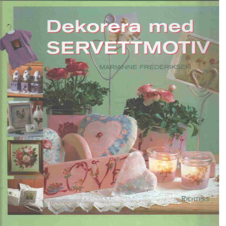 Dekorera med servettmotiv - Frederiksen, Marianne
