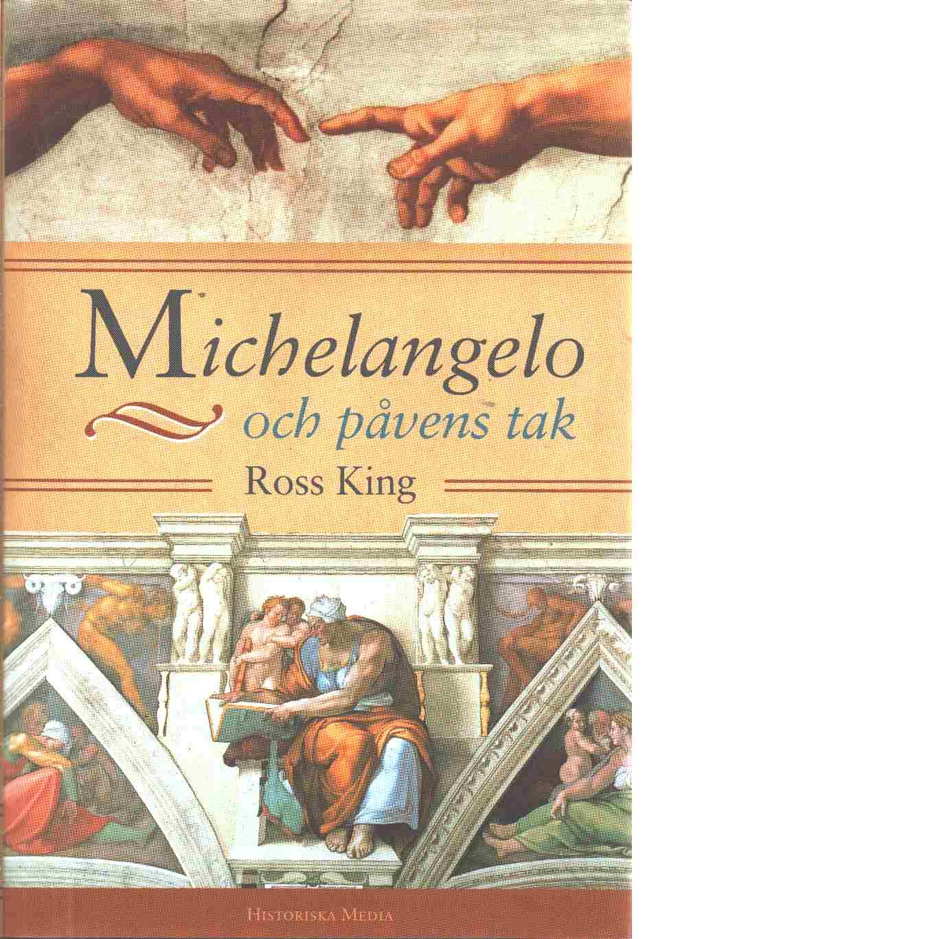 Michelangelo och påvens tak - King, Ross