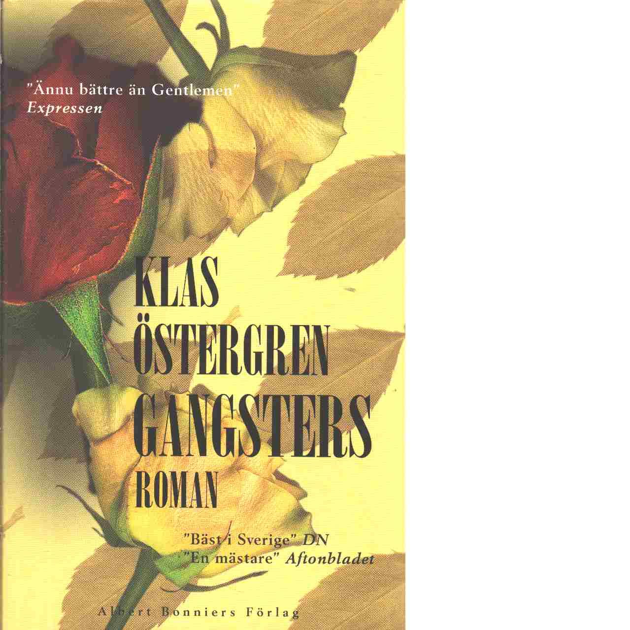 Gangsters : roman - Östergren, Klas