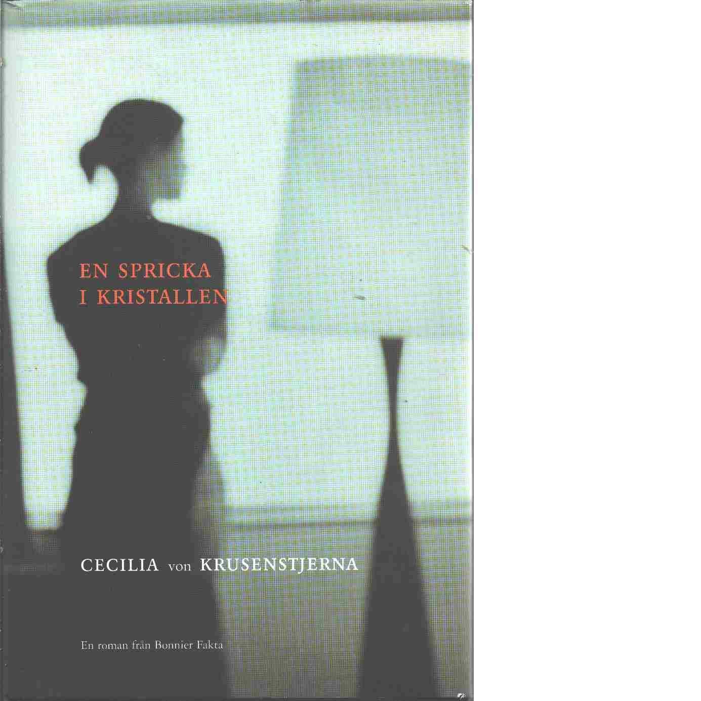 En spricka i kristallen : roman - Krusenstjerna, von Cecilia