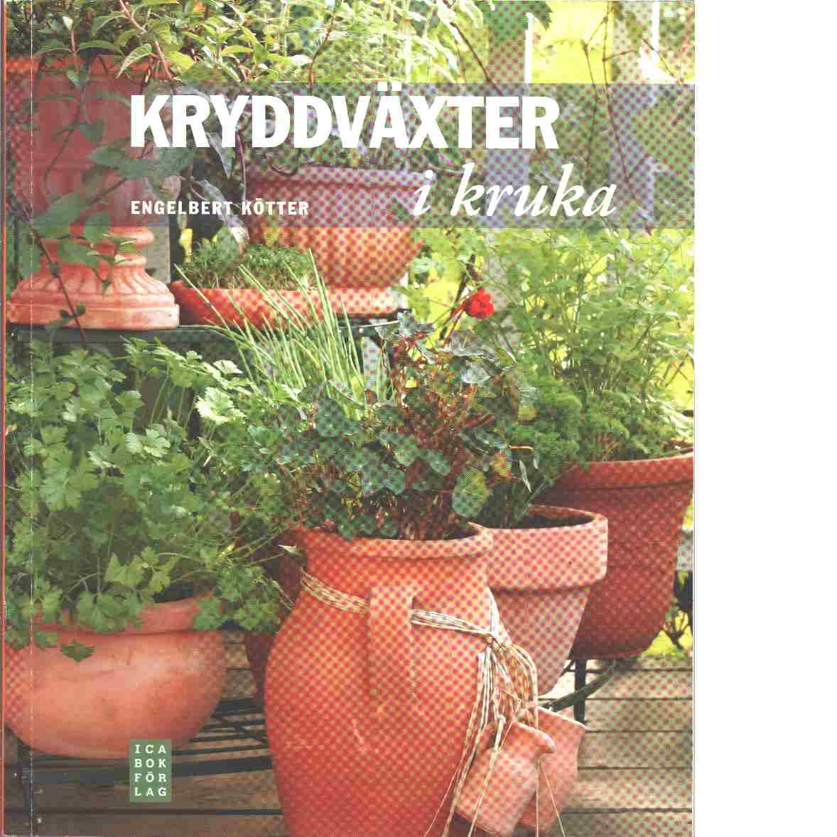 Kryddväxter i kruka - Kötter, Engelbert