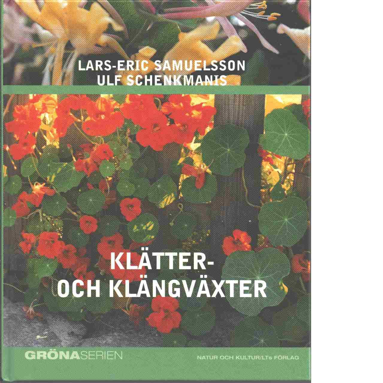 Klätter- och klängväxter - Samuelsson, Lars-Eric och Schenkmanis, Ulf