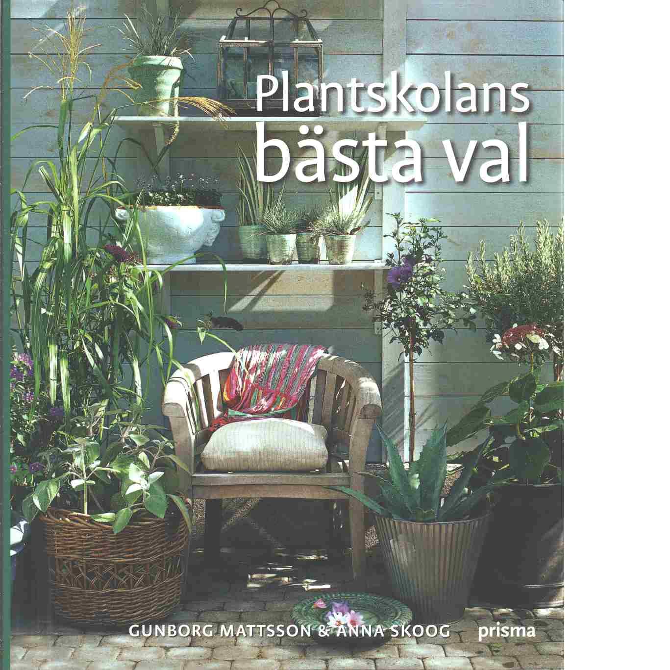 Plantskolans bästa val - Mattsson, Gunborg