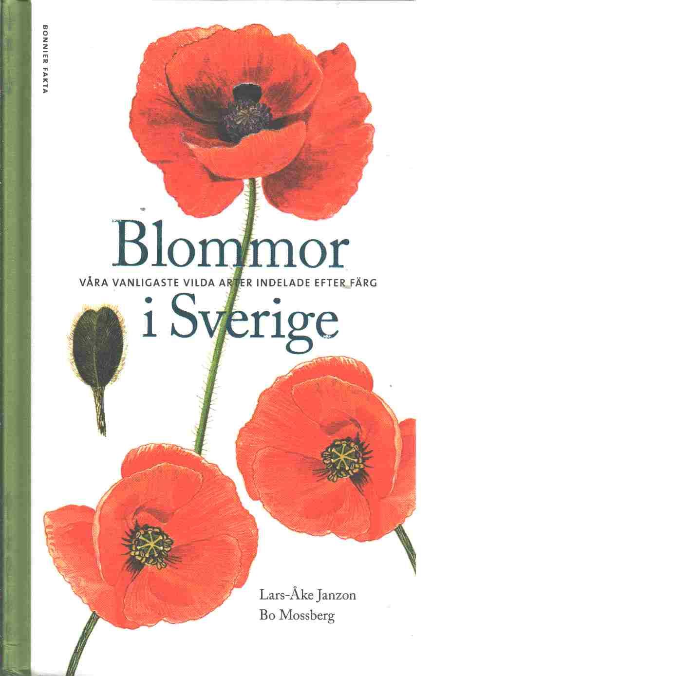Blommor i Sverige : våra vanligaste vilda arter indelade efter färg - Janzon, Lars-Åke