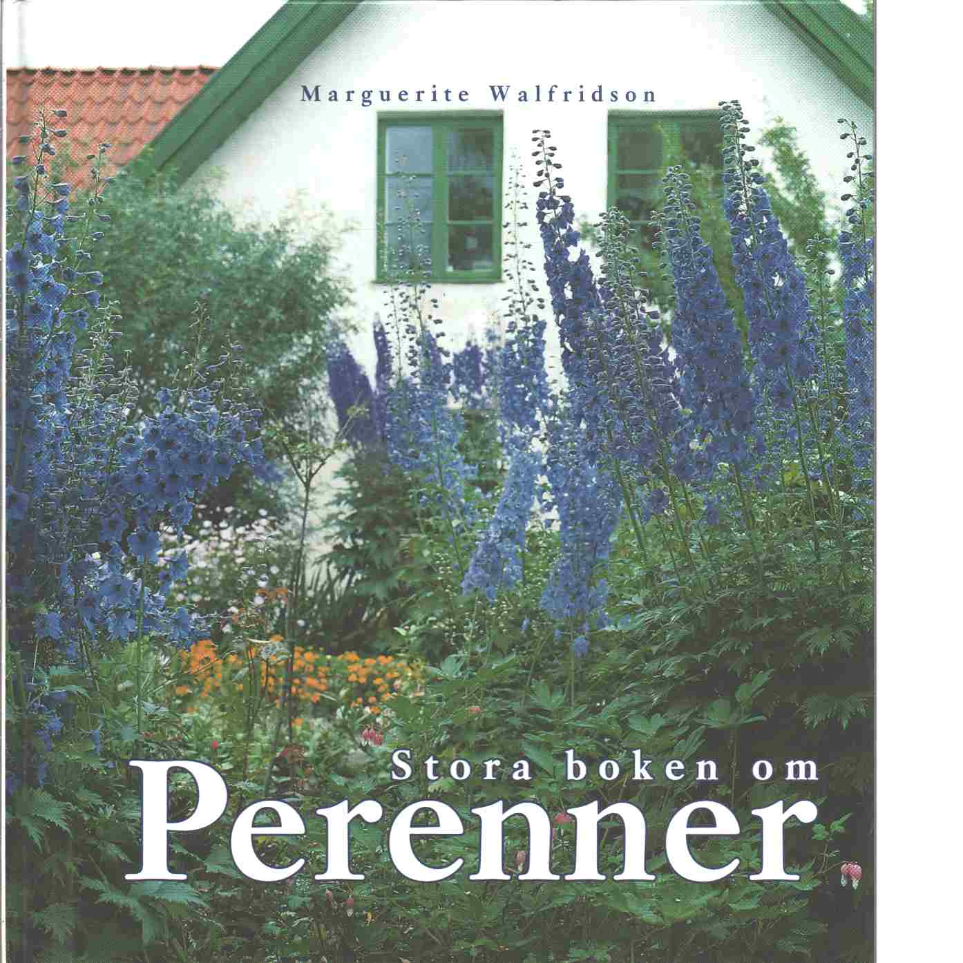 Stora boken om perenner - Walfridson, Marguerite