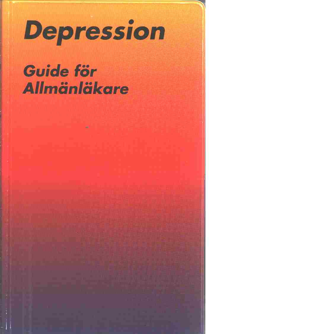 Depression : guide för allmänläkare - Red.