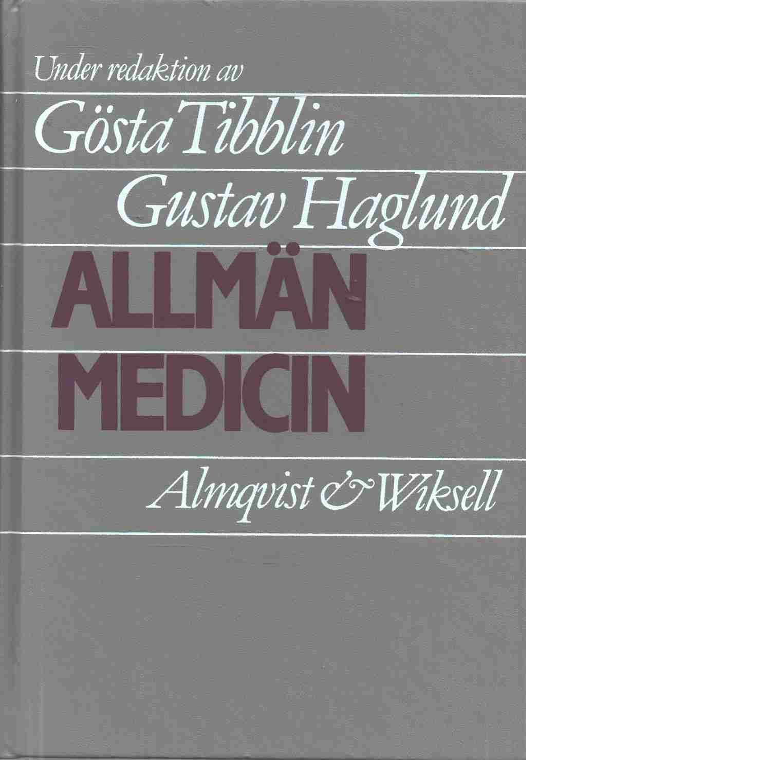 Allmän medicin - Red. Tibblin, Gösta och Haglund, Gustav samt Bengtsson, Calle