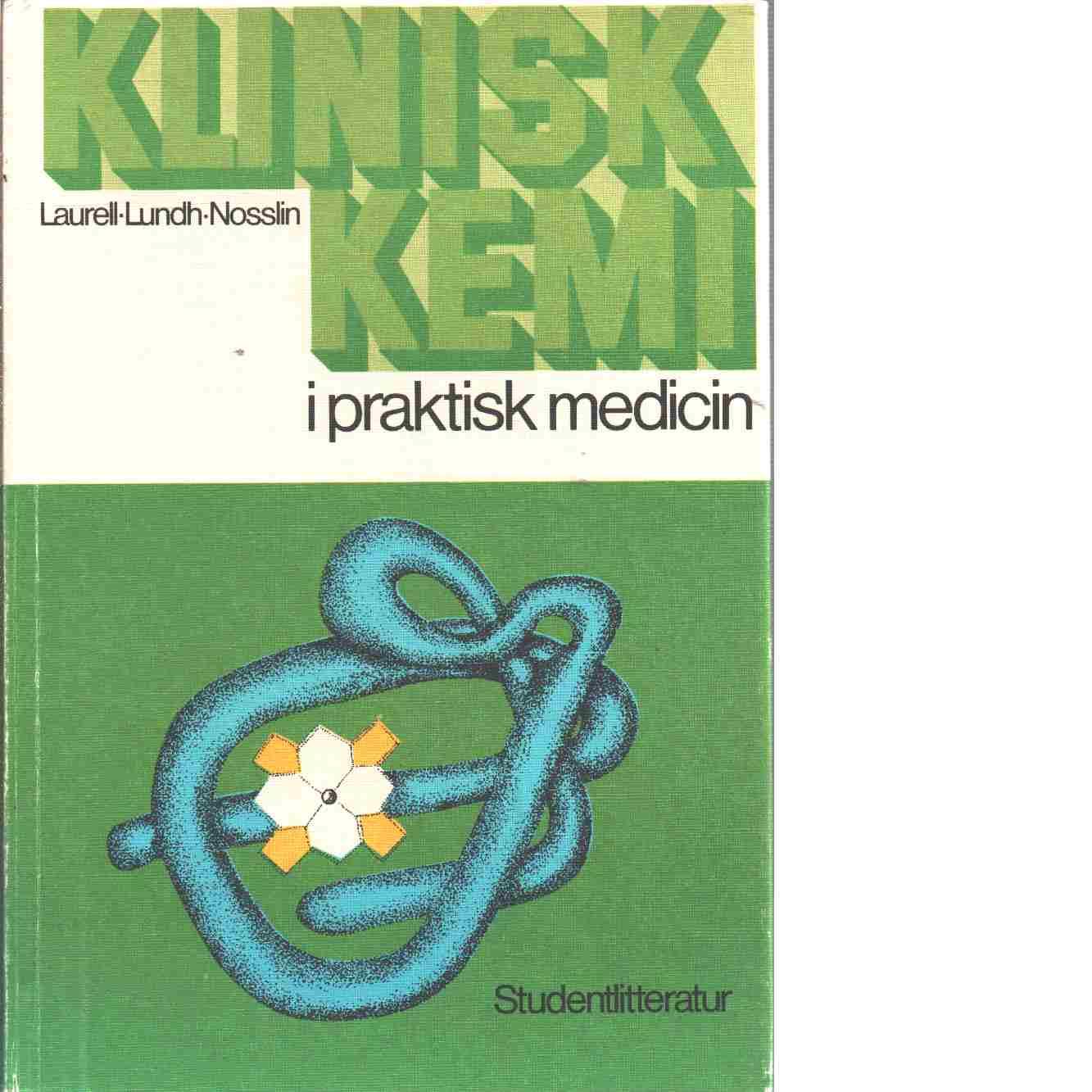 Klinisk kemi i praktisk medicin - Laurell, Carl-Bertil och Lundh, Bengt samt Nosslin, Bertil