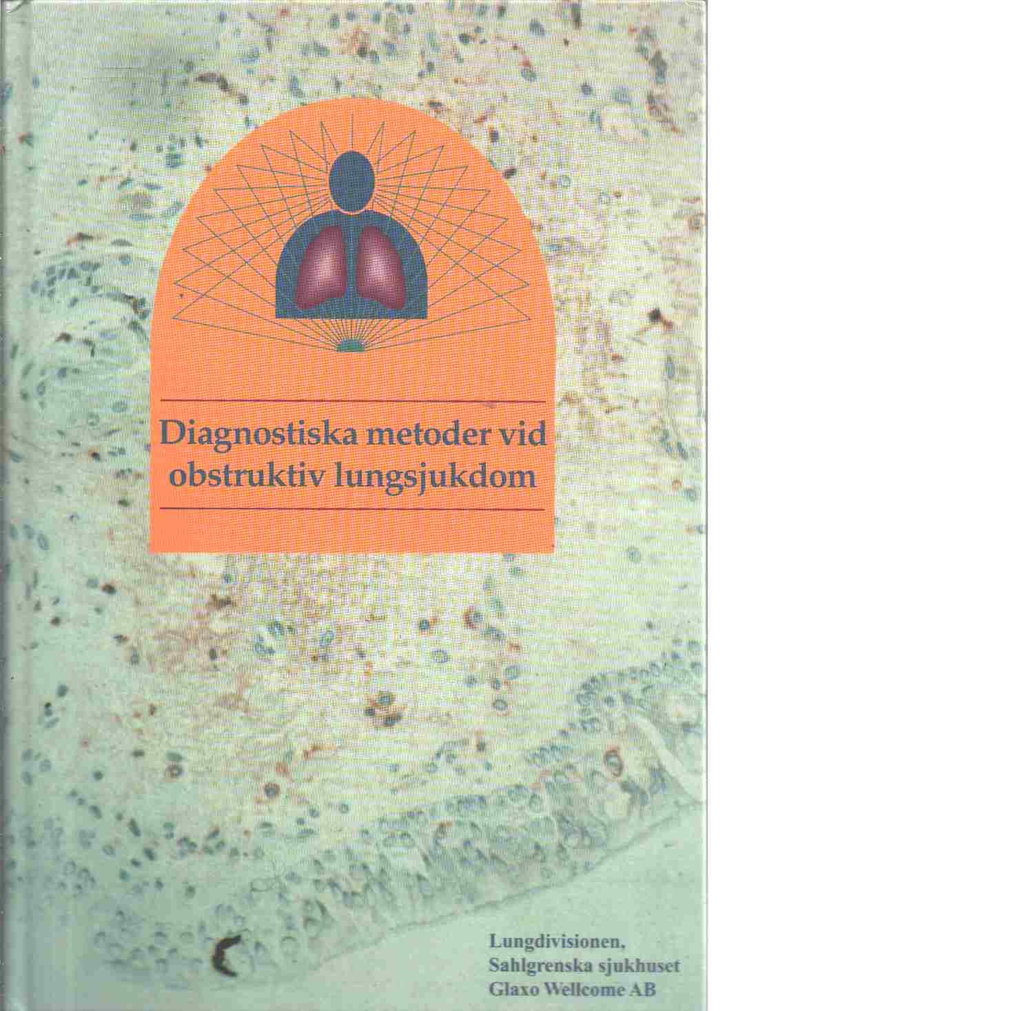 Astma : diagnostiska metoder vid obstruktiv lungsjukdom - Red. Skoogh Bengt-Eric