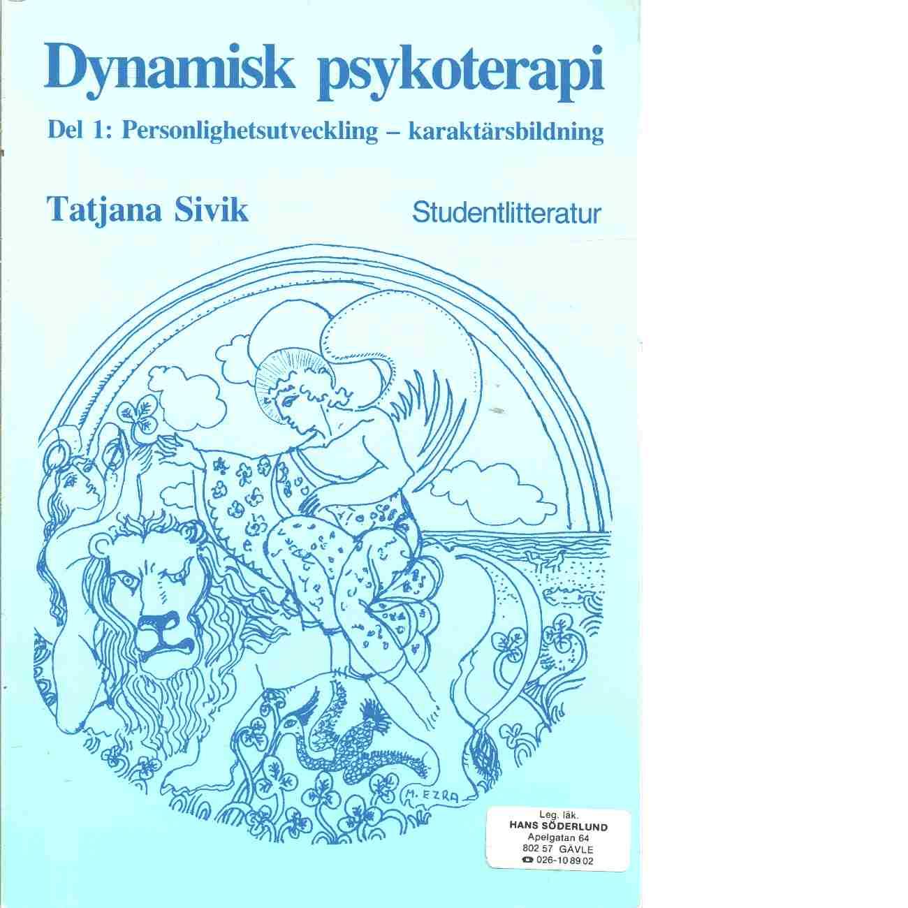 Dynamisk psykoterapi. D. 1, Personlighetsutveckling, karaktärsbildning - Sivik, Tatjana