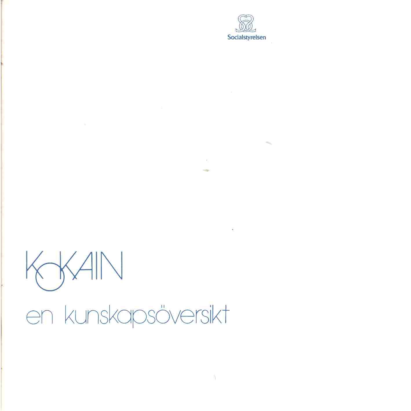 Kokain : en kunskapsöversikt - Red. Sverige. Socialstyrelsen. Byrån för alkohol- och narkotikafrågor