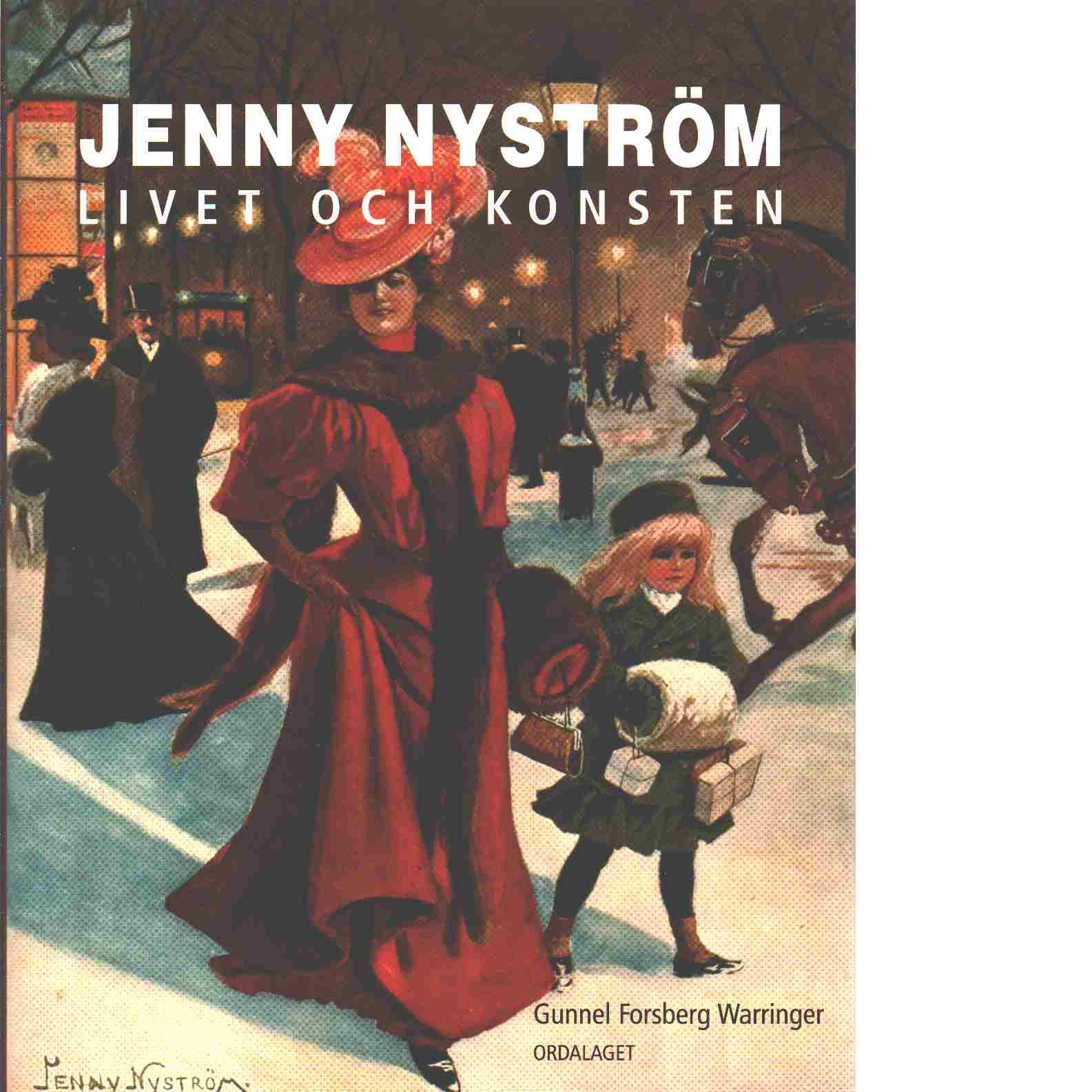 Jenny Nyström : livet och konsten - Forsberg Warringer, Gunnel