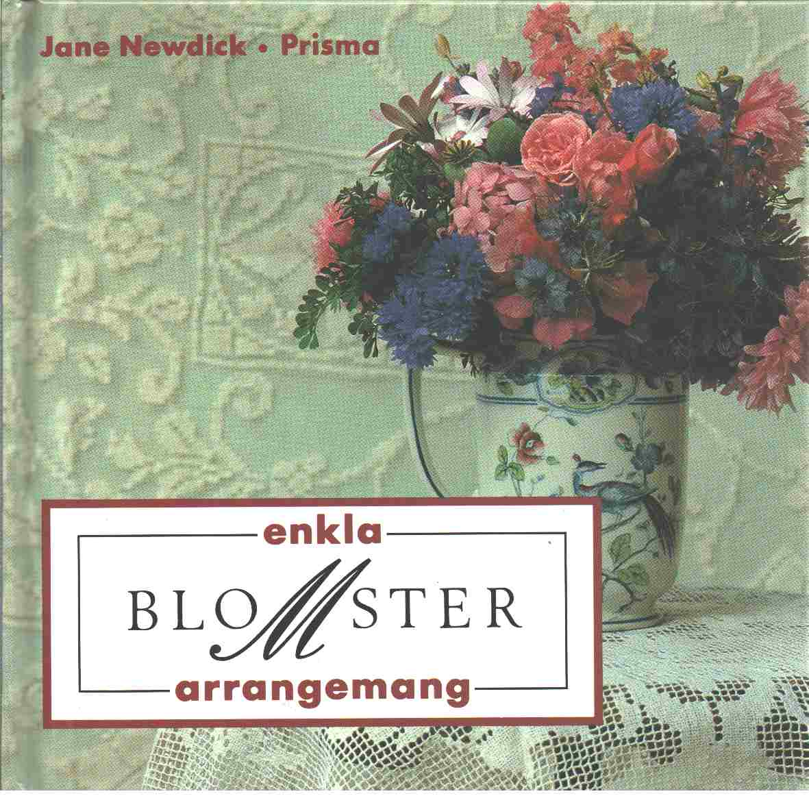 Enkla blomsterarrangemang - Newdick, Jane