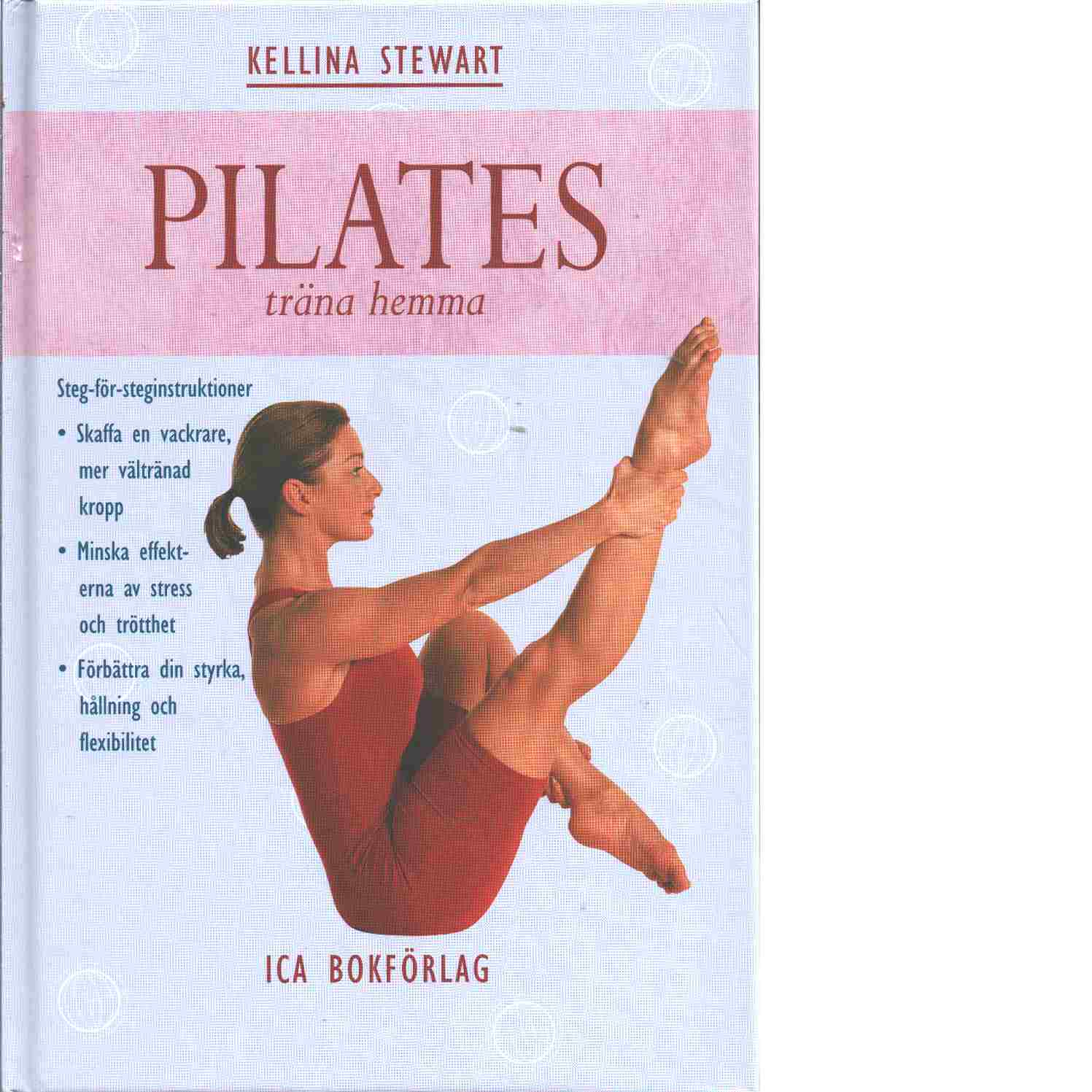 Pilates : träna hemma - Stewart, Kellina