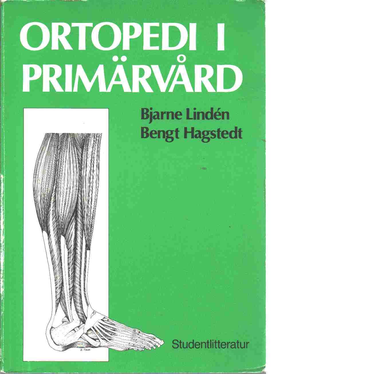 Ortopedi i primärvård - Lindén, Bjarne C. och Hagstedt, Bengt