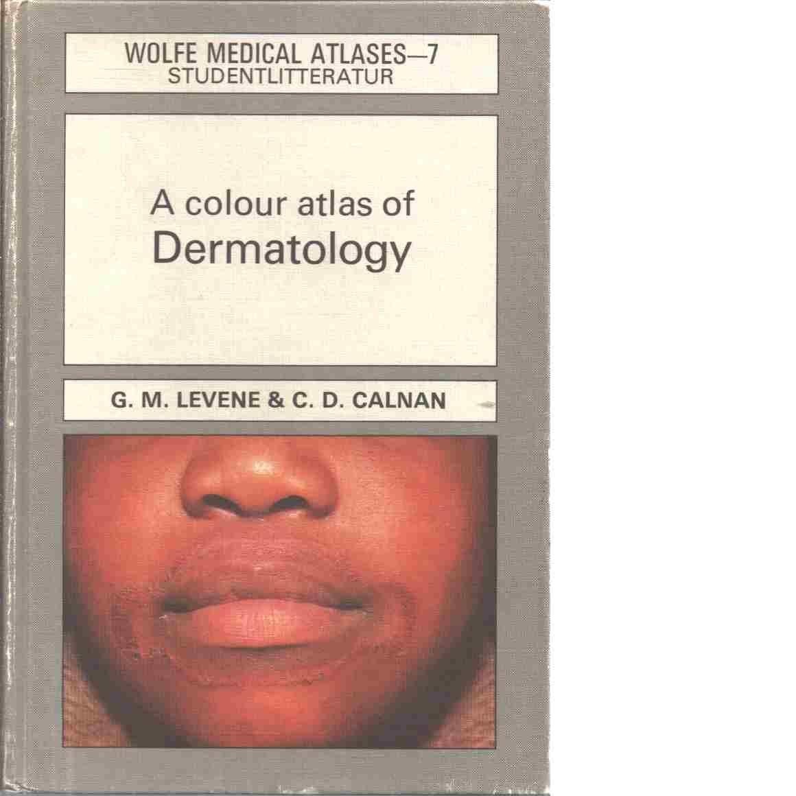 A colour atlas of dermatology - Levene, Gerald Max och Calnan, Charles Dermod