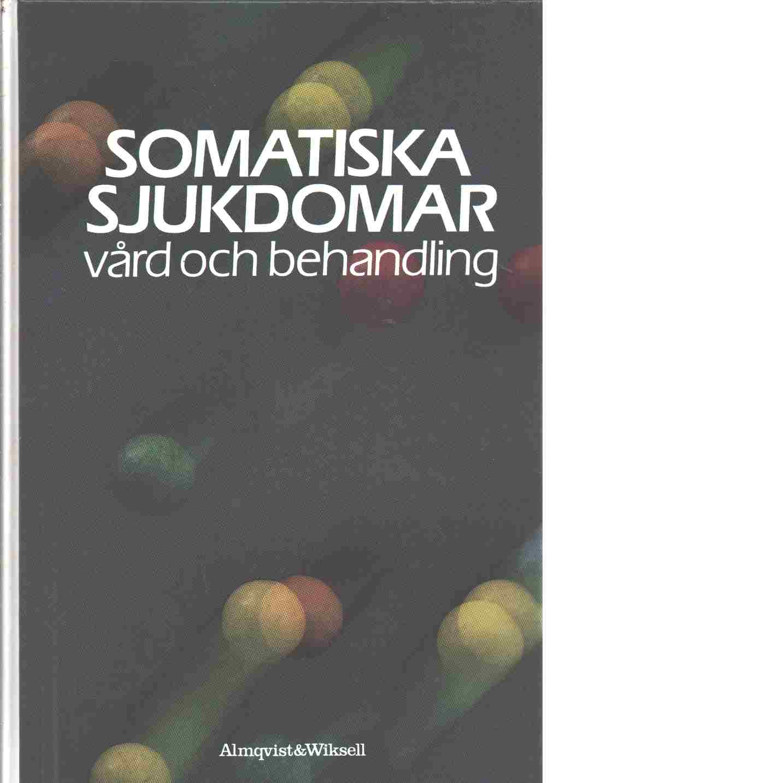 Somatiska sjukdomar : vård och behandling - Friberg, Barbro