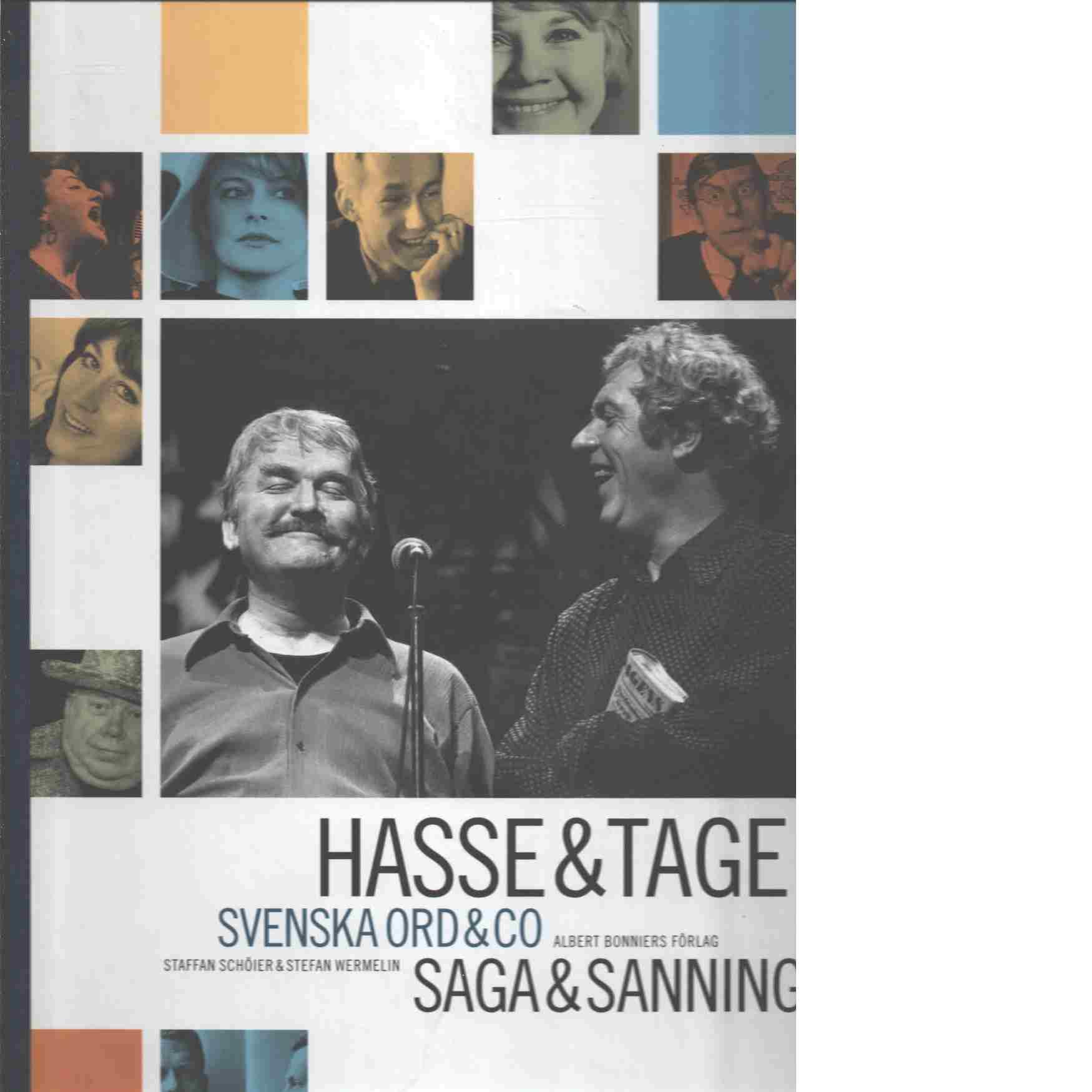 Hasse & Tage : Svenska ord & Co : saga & sanning - Schöier, Staffan och Wermelin, Stefan
