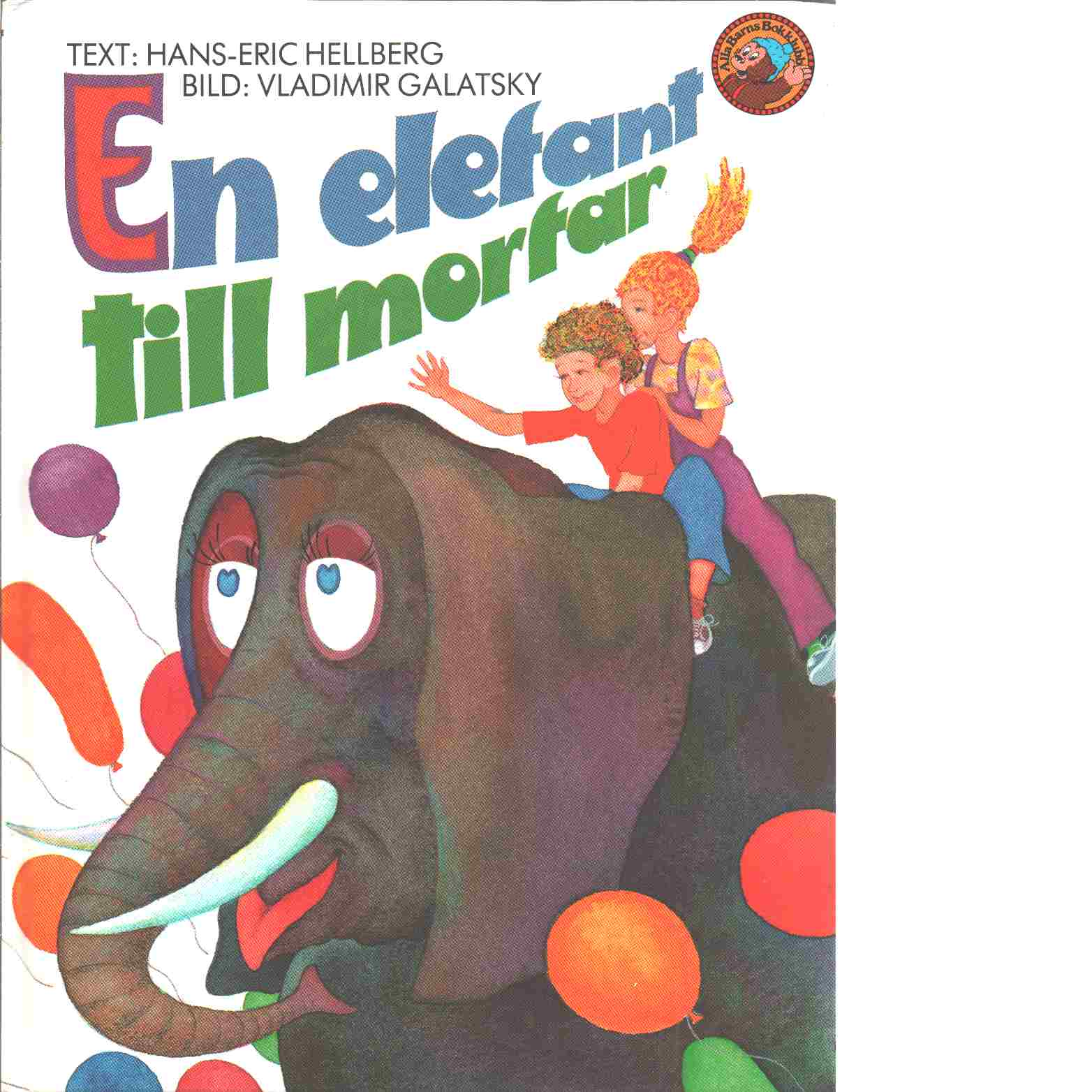 En elefant till morfar - Hellberg, Hans-Eric och Galatsky, Vladimir