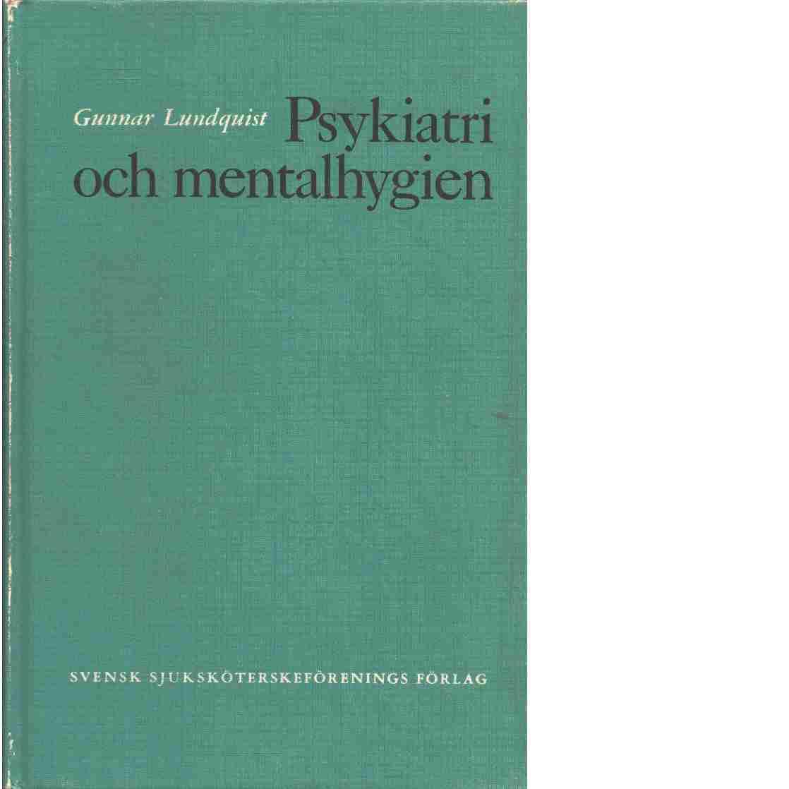Psykiatri och mentalhygien : med kort vägledning i socialpsykiatri - Lundquist, Gunnar A. R