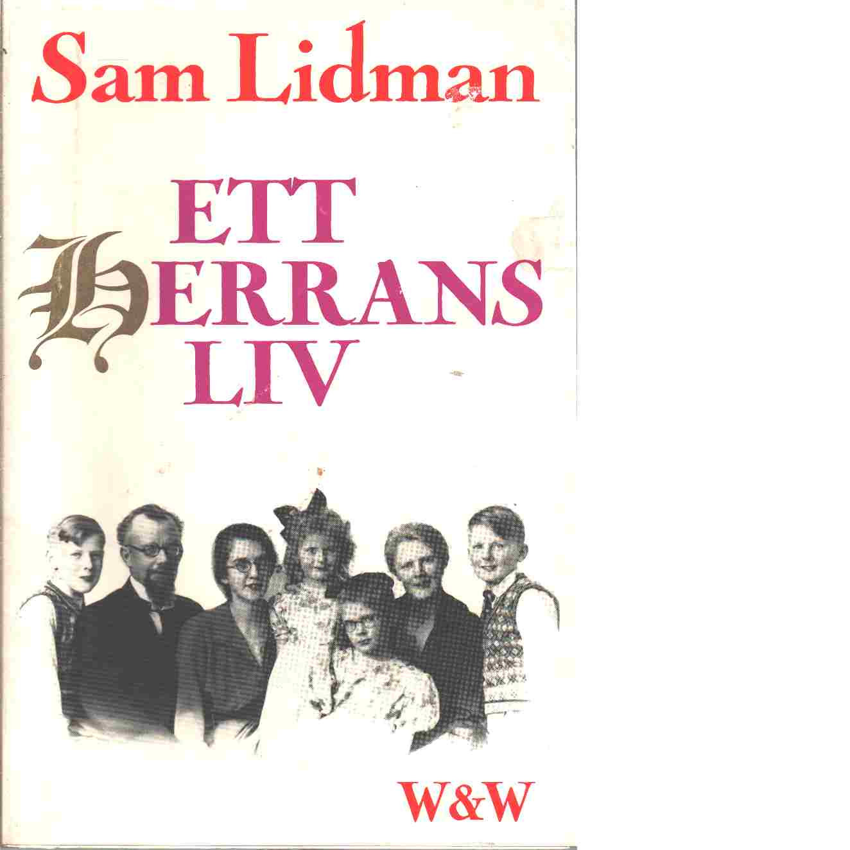 Ett herrans liv : dokumentärroman - Lidman, Sam