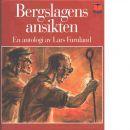 Bergslagens ansikten : från Olaus Magnus och Linné till Stig Sjödin och Lars Gustafsson : en antologi - Red. Furuland, Lars
